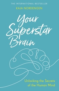 Kaja Nordengen - Your Superstar Brain - Unlocking the Secrets of the Human Mind.