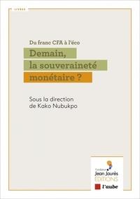 Kako Nubukpo - Du franc CFA à l'éco - Demain, la souveraineté monétaire?.
