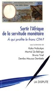 Sortir lAfrique de la servitude monétaire - A qui profite le franc CFA ?.pdf