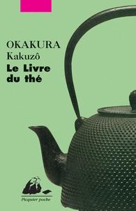 Kakuzô Okakura - Le Livre du thé.
