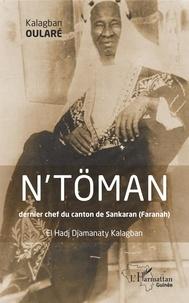 NToman, dernier chef du canton de Sankaran (Faranah) - El Hadj Djamanaty Kalagban.pdf