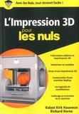 Kalani Kirk Hausman et Richard Horne - L'impression 3D pour les nuls.