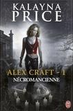 Kalayna Price - Alex Craft Tome 1 : Nécromancienne.
