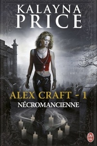 Kalayna Price - Alex Craft Tome 1 : Nécromancienne.