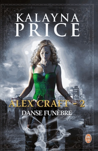 Alex Craft Tome 2 Danse funèbre