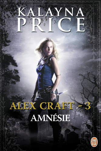 Alex Craft Tome 3 Amnésie