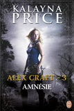 Kalayna Price - Alex Craft Tome 3 : Amnésie.