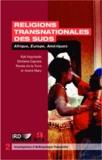 Kali Argyriadis et Stefania Capone - Religions transnationales des suds - Afrique, Europe, Amériques.