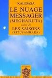 Kalidasa - Le nuage messager (Meghaduta) - Suvi de Les saisons (ritusamhara), Edition bilingue français-sanskrit.