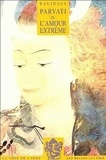 Kalidasa - Parvati ou l'amour extrême.