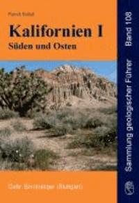 Kalifornien I - Süden und Osten - Basin und Range, Transverse und Peninsular Ranges, Death Valley, Mojave-Wüste, Geologie und Exkursionen.