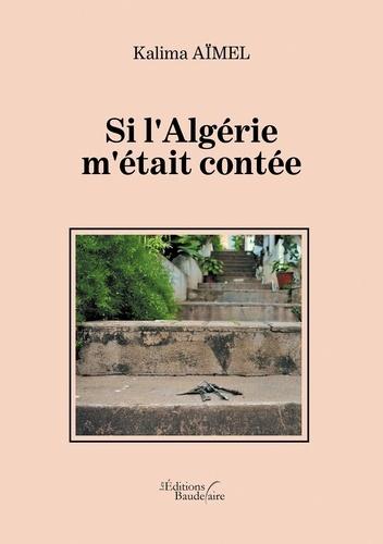 Kalima Aimel - Si l'Algérie m'était contée.