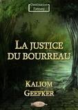 Kaliom Geefker - La justice du bourreau.