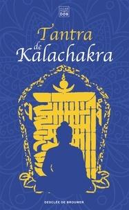 Kalki Pundarika - Tantra de Kalachakra - Le Livre du Corps subtil suivi de La Lumière immaculée.