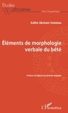 Kallet Abréam Vahoua - Eléments de morphologie verbale du bété.