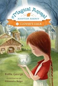 Kallie George et Alexandra Boiger - Clover's Luck.
