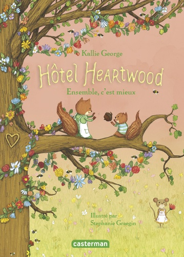 Hôtel Heartwood Tome 3 Ensemble, c'est mieux