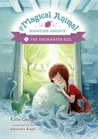 Kallie George et Alexandra Boiger - The Enchanted Egg.