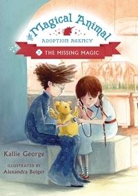Kallie George et Alexandra Boiger - The Missing Magic.