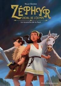 Kallie George - Zéphyr, cheval de l'Olympe  : La revanche de la nuit.