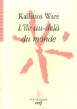 Kallistos Ware - L'île au-delà du monde.
