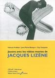 Kaloust Andalian et Jean-Michel Botquin - Jouons avec les vidéos mortes de Jacques Lizène.