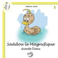 Kalthoum Jemail - Saâdou le magnifique.