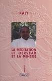 Kaly - La méditation, le cerveau et la pensée.