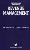 Kalyan T. Talluri et Garrett J. Van Ryzin - The theory and practice of revenue management.