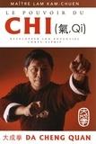 Kam-Chuen Lam - Le pouvoir du chi - Développer son potentiel corps-esprit.