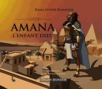 Kama Sywor Kamanda et Junior MacDonald Beckley - Amana, l'enfant-Dieu.