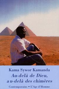 Kama Sywor Kamanda - Au-delà de Dieu, au-delà des chimères.