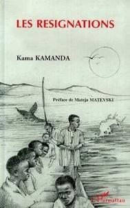 Kama Sywor Kamanda - Les resignations.