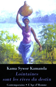Kama Sywor Kamanda - Lointaines sont les rives du destin.