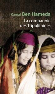 Kamal Ben Hameda - La compagnie des Tripolitaines.