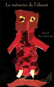 Kamal Ben Hameda - La mémoire de l'absent.