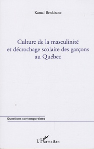 Kamal Benkirane - Culture de la masculinité et décrochage scolaire des garçons au Québec.