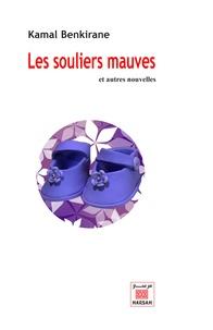 Kamal Benkirane - Les souliers mauves et autres nouvelles.