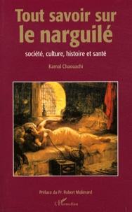 Kamal Chaouachi - Tout savoir sur le narguilé - Société, culture, histoire et santé.