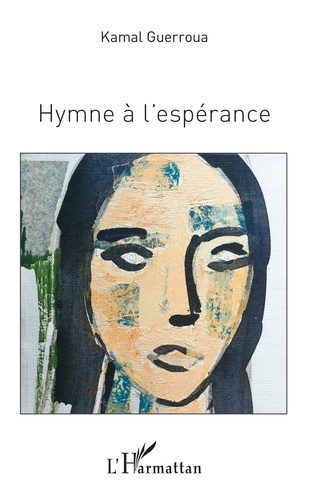 Kamal Guerroua - Hymne à l'espérance.