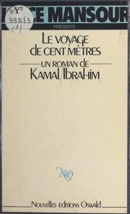 Kamal Ibrahim - Le voyage de cent mètres.