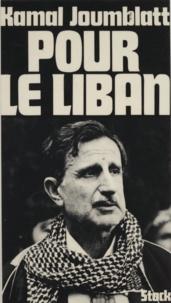 Kamal Joumblatt et Philippe Lapousterle - Pour le Liban.
