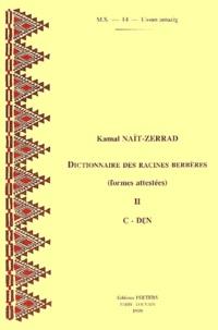 Kamal Naït-Zerrad - Dictionnaire des racines berbères - Tome 2, C - Den, Formes attestées.