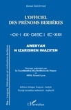 Kamal Naït-Zerrad - L'officiel des prénoms berbères - Edition bilingue français-kabyle.