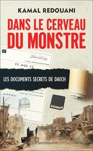 Kamal Redouani - Dans le cerveau du monstre - Les documents secrets de Daesh.