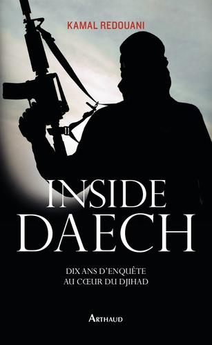 Inside Daesh. Dix ans d'enquête au coeur du djihad