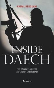 Kamal Redouani - Inside Daesh - Dix ans d'enquête au coeur du djihad.