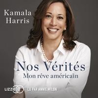 Kamala Harris et Pierre Reignier - Nos vérités - Mon rêve américain.