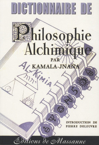 Kamala-Jnana - Dictionnaire de philosophie alchimique.