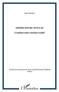 Kamara Laay - Goneg nit nuul gi - L'enfant noir en version wolof.